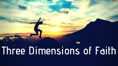 Three Dimensions of Faith